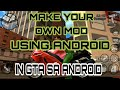 Download How to make your own mod in your gta sa using android
