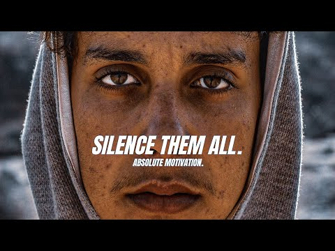 SILENCE THEM ALL! - Powerful Motivational Speech Video for the Underdogs In Life (EPIC)