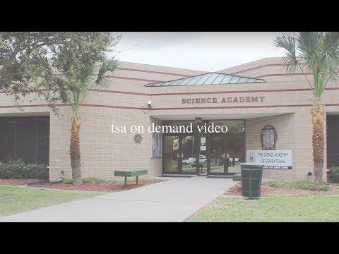 TSA On Demand Video The Science Academy of South Texas