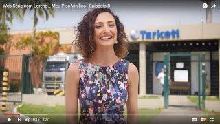 Websérie com Lorena _ Meu Piso Vinílico - Episódio 8   Porque escolher a Tarkett 