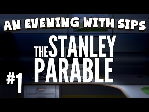An Evening With Sips - The Stanley Parable (Part 1 of 4)