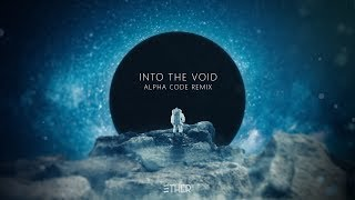 Ether - Into The Void (Alpha Code Remix)