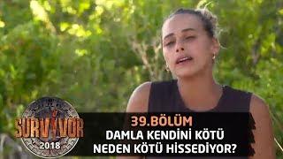 Damla: Kendimi Garip Hissediyorum! | 39.bölüm | Survivor 2018