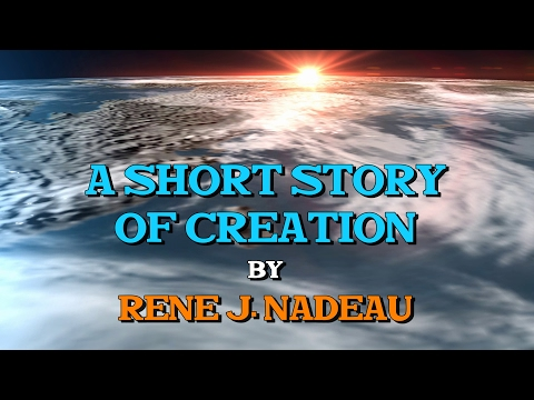 Rene J. Nadeau: A Short Story of Creation (narrated by Eric Dubay)