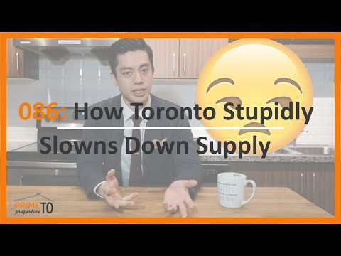 How the City of Toronto Stupidly Slows Supply!
