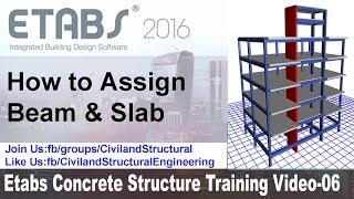 How to Assign Beam & Slab in Etabs 2016 V 06