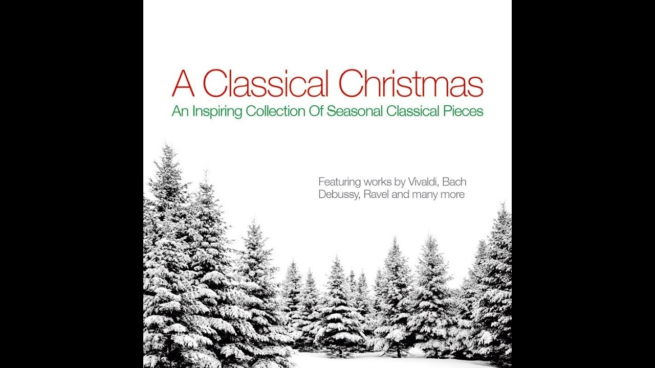 A Classical Christmas - YouTube
