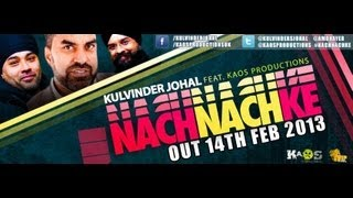 Kulvinder Johal ft Kaos Productions Nach Nach Ke **Official **