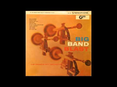The Francis Bay & Orchestra  Big Band Blast Vinyl Rip