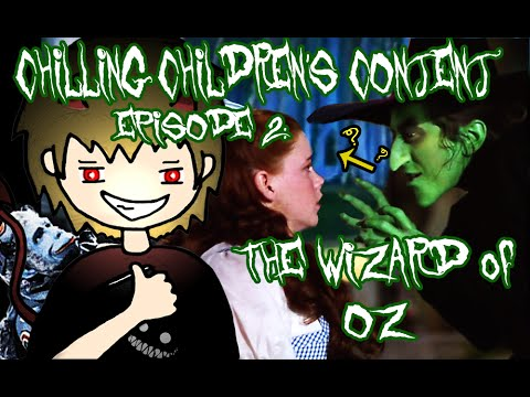 Chilling Children's Content - Ep. 2: The Wizard of Oz