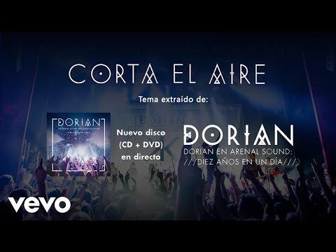 Dorian - Corta el Aire (En Directo Arenal Sound: Diez Años en un Día)