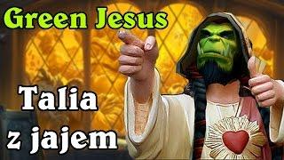Hearthstone: Talia z Jajem - Green Jesus