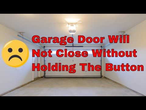 garage door will not closeGarage Door Will Not Close Without Holding Button  YouTube