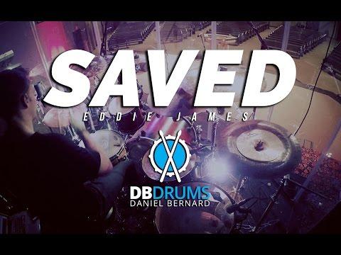 Saved // Eddie James // Drum Cover // Daniel Bernard