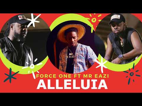 FORCE ONE FT Mr Eazi : Alléluia (Audio officiel)