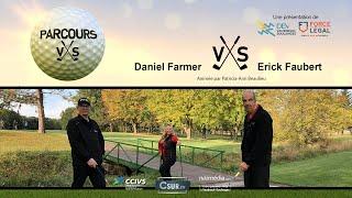 PARCOURS VS | DANIEL FARMER vs ÉRICK FAUBERT