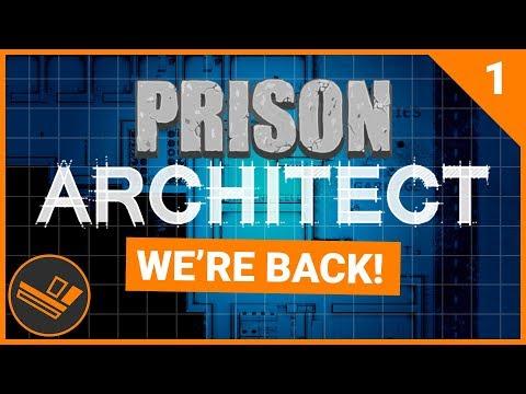 Prison Architect | WE'RE BACK (Prison 9) - Part 1