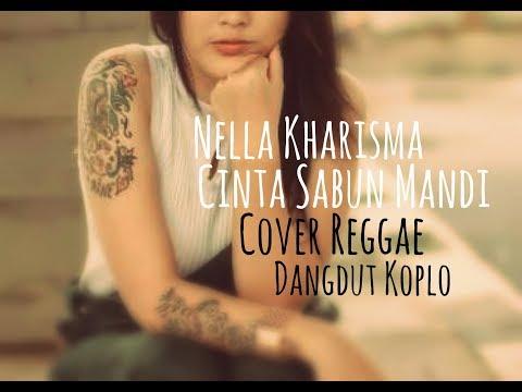 Nella Kharisma - Cinta Sabun Mandi Cover Reggae Dangdut koplo