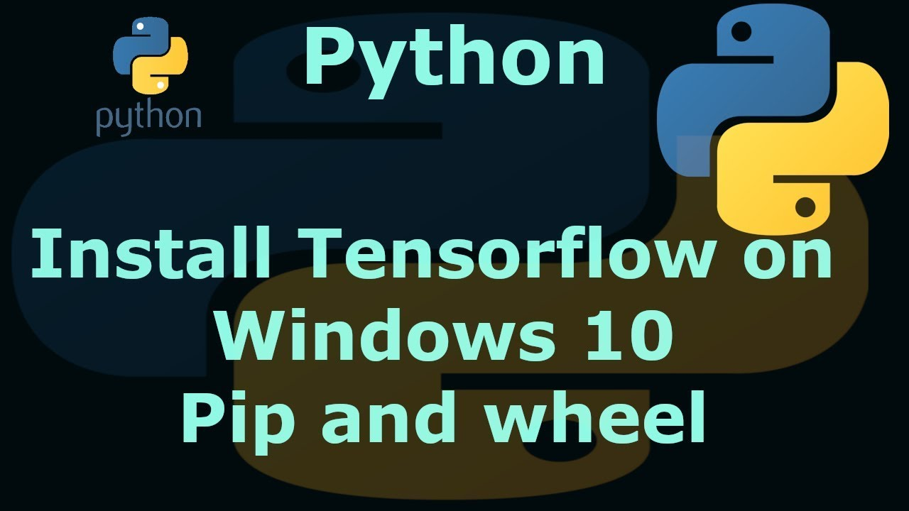 How To Install Tensorflow On Windows 10  8  7