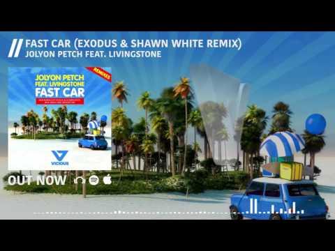 Jolyon Petch - Fast Car feat. Livingstone (Exodus & Shawn White Remix)