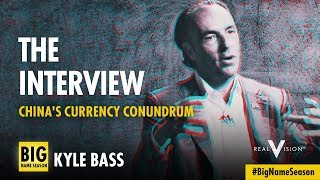 Kyle Bass On: China's Currency Conundrum | Interview | Real Vision™