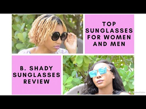 Top Sunglasses for Women and Men   B. Shady Sunglasses Review 2018   Trendy   Affordable