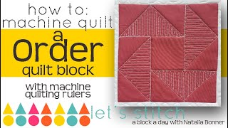 How To: Machine Quilt a Order Quilt Block- With Natalia Bonner-Let's Stitch a Block a Day-Day 173