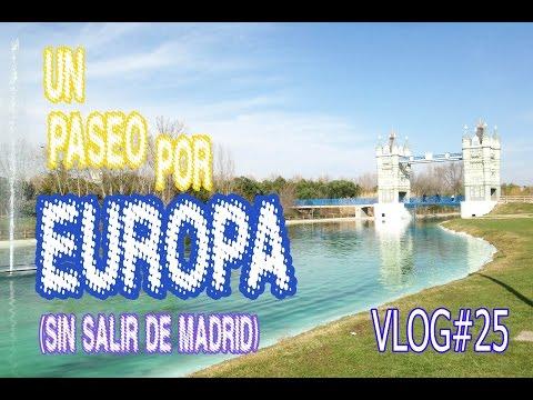 VLOG 25: UN PASEO POR EUROPA (SIN SALIR DE MADRID)