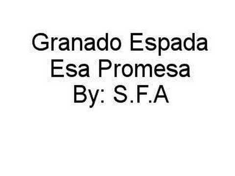 Granado Espada: Esa Promesa (By: SFA)