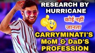 Carryminati's Mom & Dad's Profession ⚡ Huge Research By Hurricane ‼️ #carryminati