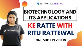 Biotechnology and its Applications - One Shot Revision | NEET Biology | Target NEET 2020