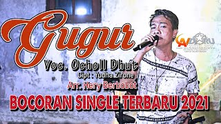 Download GUGUR_BOCORAN SINGLE TERBARU 2021 (OCHOL DHUT)