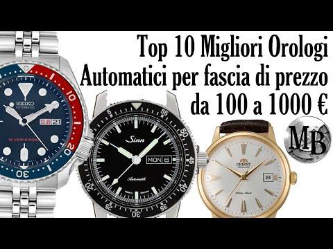 super popolare b0b24 7ae05 Top 10 Migliori Orologi Automatici dai 100 a 1000 euro ⌚⌚⌚