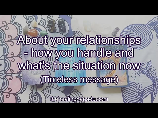 Pick a card: Message on your Relationships (Timeless)