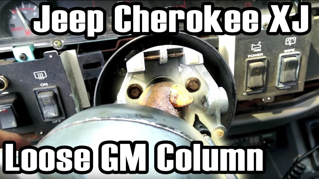 89 Cherokee Fixing a Loose GM Steering Column