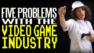 Five Problems with the Video Game Industry