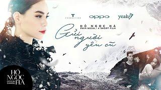 Phim Ngắn : Gửi Người Yêu Cũ - Hồ Ngọc Hà Full HD