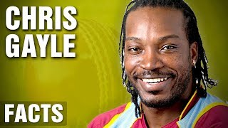 11 Interesting Facts About Chris Gayle