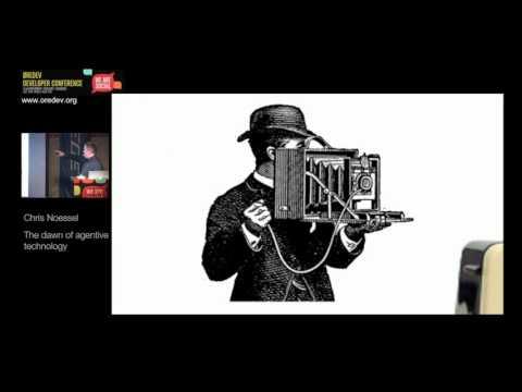 Øredev 2015 - Chris Noessel - The Dawn of Agentive Technology