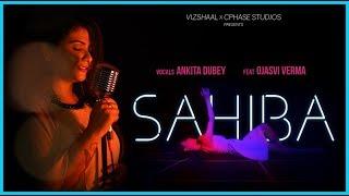 Gambar cover Sahiba   Vizshaal -  Ankita Dubey  Ojasvi Verma   Anvarat Jain   Cphase Studios   Phillauri