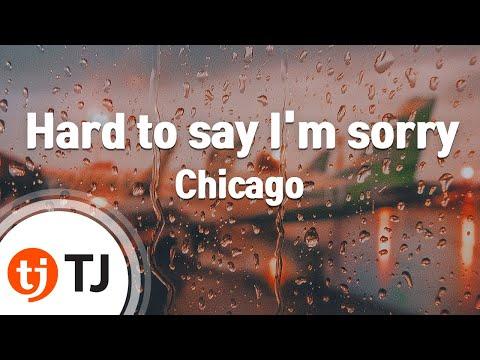 [TJ노래방] Hard to say I'm sorry - Chicago / TJ Karaoke