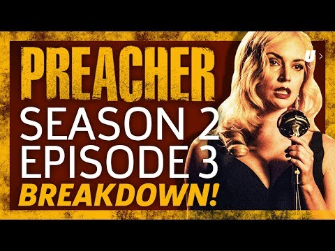 Preacher Season 2 Episode 3 Breakdown!