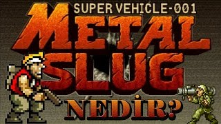 Metal Slug NEDiR?