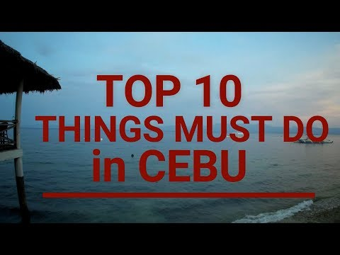 Top 10 Must Do Things in Cebu