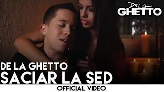De La Ghetto - Saciar La Sed [Official Video]
