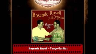 Rosendo Rosell Y Su Orquesta – Tengo Ganitas (Perlas Cubanas)