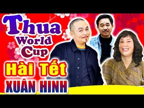 Hài Tết Xuân Hinh   Thua WordCup   Hài Xuân Hinh, Hồng Vân Mới Nhất