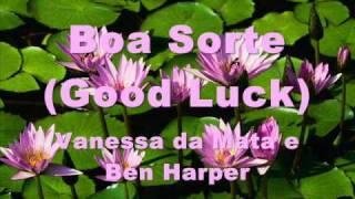 Boa Sorte (Good Luck) - Vanessa da Mata e Ben Harper