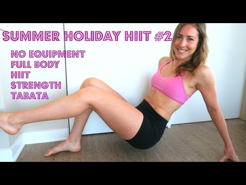 Summer Holiday HIIT #2 | No Equipment | Full Body Strength & Tabata Workout