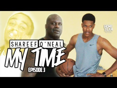 Shareef O'Neal: 'My Time' Episode 3 ft. Shaq & Quavo